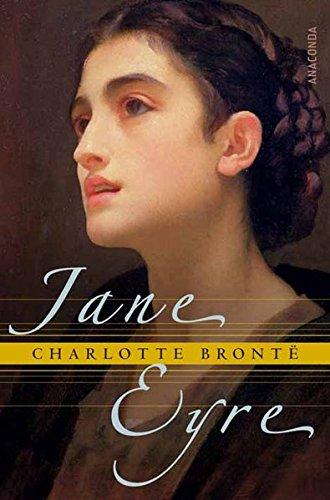 Jane Eyre. Die Waise von Lowood. Eine Autobiographie