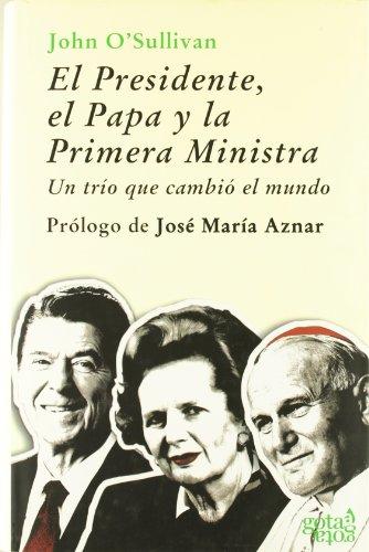 El Presidente, el Papa y la Primera Ministra: un trío que cambió el mundo (Colección verde)