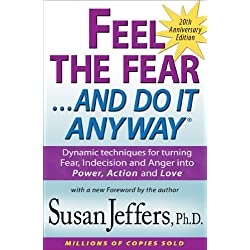 Feel the Fear and Do It Anyway®: Dynamic techniques for turning Fear, Indecision and Anger into Power, Action and Love (English Edition)
