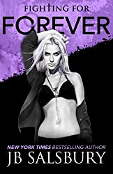 Fighting for Forever (The Fighting Series) (Volume 6) by JB Salsbury (2015-06-23)