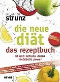 Image of Die neue Diät. Das Rezeptbuch. Fit und schlank durch metabolic power (Forever young)
