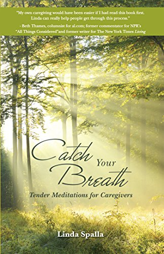Catch Your Breath: Tender Meditations for Caregivers (English Edition)