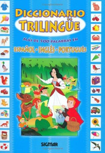 Mi primer diccionario trilingue/My First Trilingual Dictionary (Diccionario Trilingue/Trilingual Dictionary)