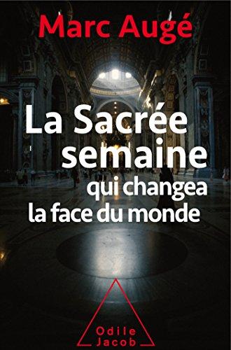 La sacre semaine: qui changea la face du monde