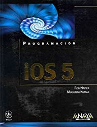 [(iOS 5 / Pushing the Limits with iOS 5 Programming)] [By (author) Rob Napier ] published on (May, 2012)
