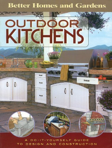 Outdoor Kitchens: A Do-It-Yourself Guide to Design and Construction (Better Homes & Gardens Do It Yourself) by Better Homes & Gardens (2009-07-07)