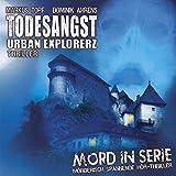 Mord in Serie: Todesangst - Urban Explorerz