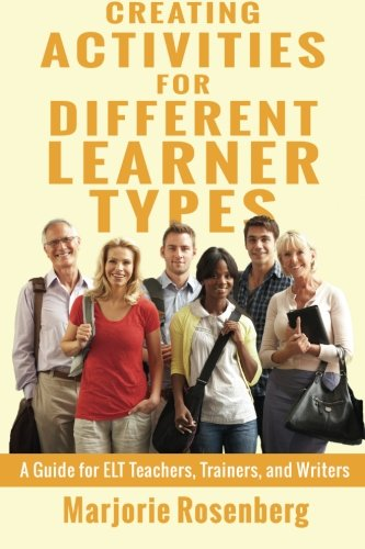 Creating Activities for Different Learner Types: A Guide for ELT Teachers, Trainers, and Writers
