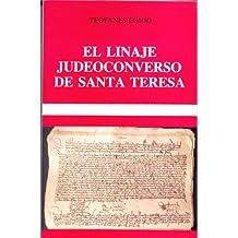 El linaje judeoconverso de Santa Teresa: (Pleito de hidalguía de los Cepeda)