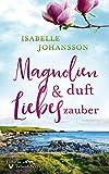 Magnolienduft und Liebeszauber (Liebe in Talland Bay 4)