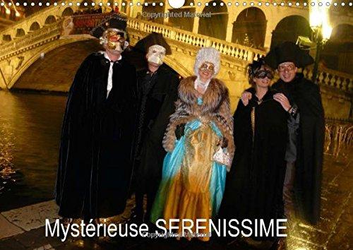 Mysterieuse SERENISSIME 2015: Mysterieuse SERENISSIME, les masques du carnaval de VENISE par Antoine Pierre