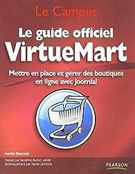 Le Guide officiel VirtueMart: Mettre en place et gérer des boutiques en ligne avec Joomla!