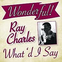 Wonderful.....Ray Charles (What'd I Say)