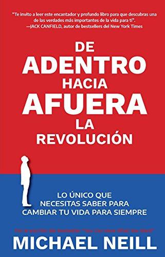 De adentro hacia afuera - La revolución por Michael Neill