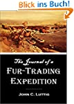 The Journal of a Fur-Trading Expediti...