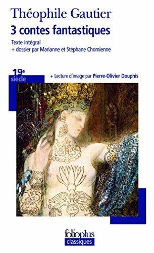 3 contes fantastiques by Théophile Gautier (2011-06-06) par Théophile Gautier