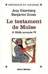 A Bible ouverte, tome 6 : Le Testament de Moïse
