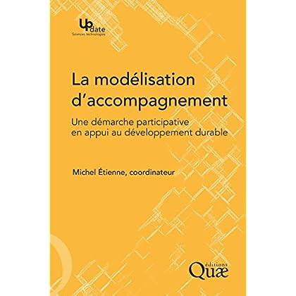 La modélisation d'accompagnement: Une démarche participative en appui au développement durable (Update Sciences & technologies)