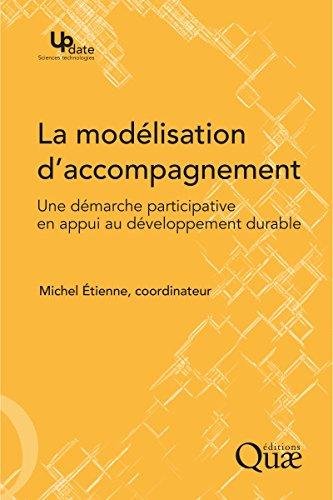 La modélisation d'accompagnement: Une démarche participative en appui au développement durable (Update Sciences & technologies) par Michel Étienne