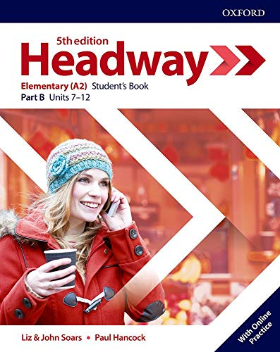 Headway elementary. Student's book. Per le Scuole superiori. Con espansione online: New Headway 5th Edition Elementary. Student's Book B (Headway Fifth Edition)