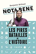 Nota Bene - Les pires batailles de l'histoire de Benjamin Brillaud