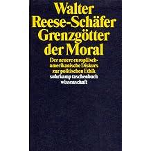 Grenzgötter der Moral. Der neuere europäisch-amerikanische Diskurs zur politischen Ethik