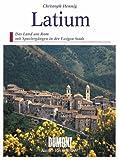 Latium. Kunst- Reiseführer. Das Land um Rom mit Spaziergängen in der ewigen Stadt