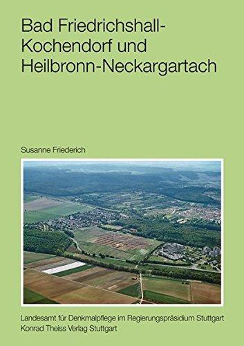 Bad Friedrichshall-Kochendorf und Heilbronn-Neckargartach (Forschungen und Berichte zur Vor- und Frühgeschichte in Baden-Württemberg)