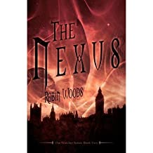 [ THE NEXUS: THE WATCHER SERIES: BOOK TWO ] by Woods, Robin ( Author) May-2012 [ Paperback ]