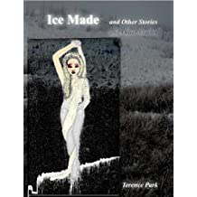 Ice Made and Other Stories