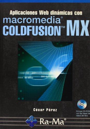 Aplicaciones Web dinámicas con Macromedia ColdFusion MX