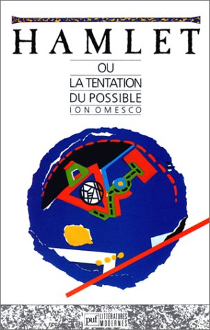 Hamlet ou la tentation du possible : Essai