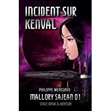 INCIDENT SUR KENVAL: Space Opera & Aventure - MALLORY SAJEAN 01