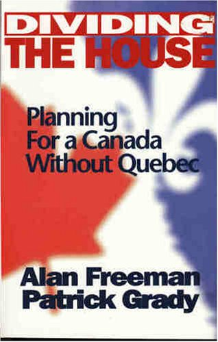 Dividing the house: Planning for a Canada without Quebec (Phyllis Bruce book)