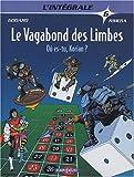 Le Vagabond des Limbes - Intégrales - tome 6 - Où es-tu, Korian ?