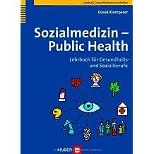 Sozialmedizin - Public Health. Lehrbuch für Gesundheits- und Sozialberufe