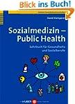 Sozialmedizin - Public Health. Lehrbu...