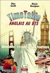 Timetable : Anglais au BTS, 1re et 2e année, hôtellerie, restauration, tourisme (livre de l'élève)