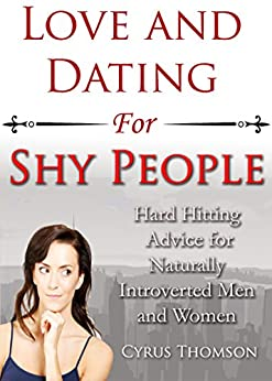 Dating Tips for Shy People Techniques to Learn and Use