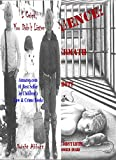 """I Cried, You Didn't Listen: Volume 1; A First Person Look at a Childhood Spent Inside CYA Youth Detention Systems & CONSEQUENCE: the aftermath: Volume ... (Innocent until """"Made"""" Guilty Book 4)"""