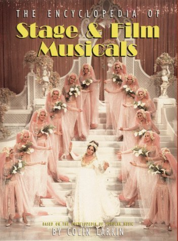 The Encyclopedia of Stage and Film Musicals (Virgin Encyclopedia Series) (1999-05-20) par Unknown