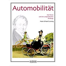 Automobilität - Karl Drais und die unglaublichen Anfänge