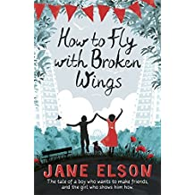 How to Fly with Broken Wings by Elson, Jane (March 5, 2015) Paperback