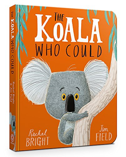 The Koala Who Could: Board Book