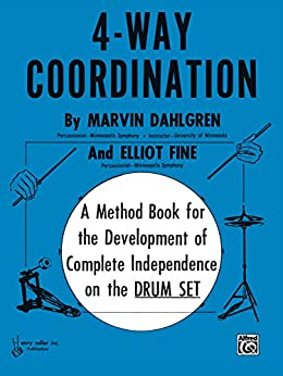 4-Way Coordination: A Method Book for the Development of Complete Independence on the Drum Set par [Dahlgren, Marvin, Fine, Elliot]