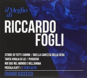 Il Meglio di Riccardo Fogli - Grandi Successi