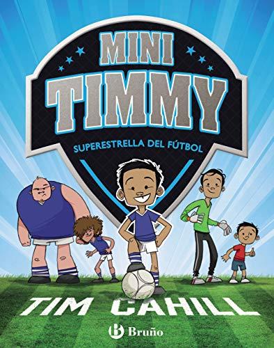 Mini Timmy - Superestrella del fútbol (Castellano - A Partir De 6 Años - Personajes Y Series) por Tim Cahill