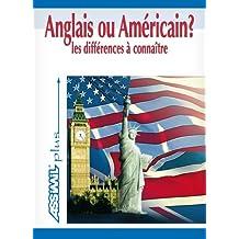 Anglais ou Américain ? Les différences à connaître ; Guide de conversation