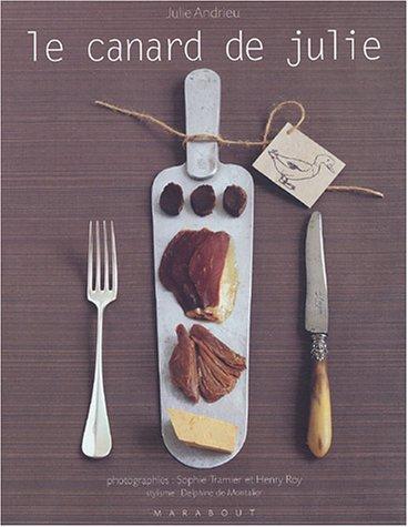 Le canard de Julie par Julie Andrieu, Delphine de Montalier