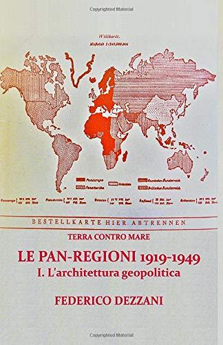 Terra contro Mare: Le Pan-regioni 1919-1949: I